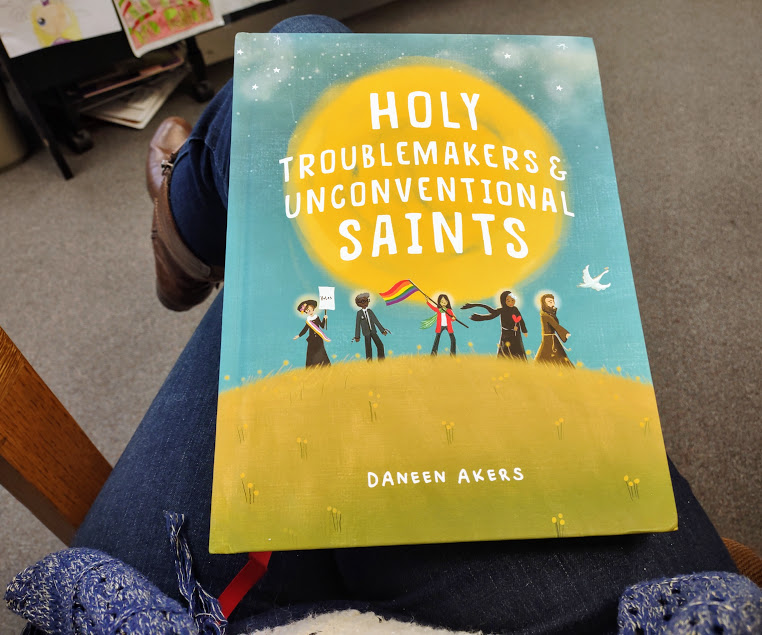 The Book on My Lap: Holy Troublemakers & Unconventional Saints